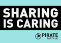 Sharing is Caring - Pirate Party UK